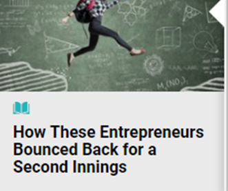 How These Entrepreneurs Bounced Back for a Second Innings