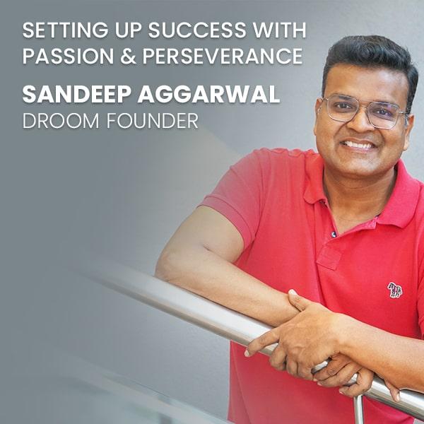 sandeep aggarwal droom